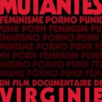 Mutantes - Punk Porn Feminism