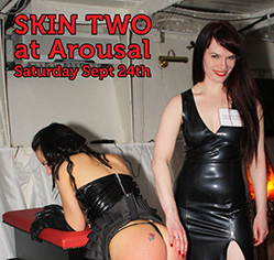 Skin Two at Arousal – 24th September 2011